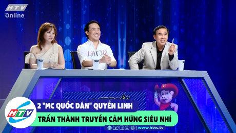 """Xem Show CLIP HÀI 2 """"mc quốc dân"""" Quyền Linh, Trấn Thành truyền cảm hứng cho siêu nhí HD Online."""
